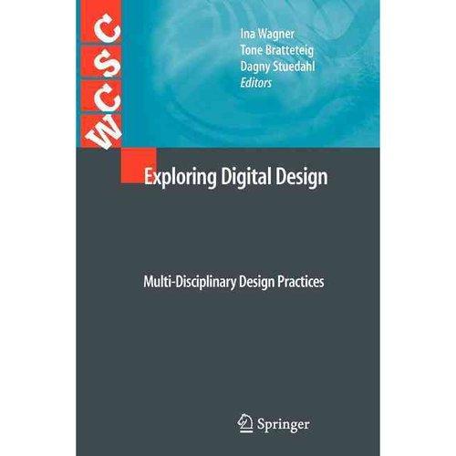 Exploring Digital Design : Multi-Disciplinary Design Practices