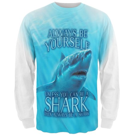 7310238f1d Animal World - Always Be Yourself Unless Great White Shark All Over Mens Long  Sleeve T Shirt - Walmart.com