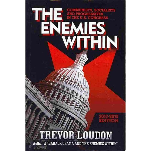 The Enemies Within 2013-2015: Communists, Socialists and Progressives in the U.S. Congress