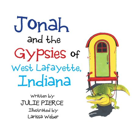 Jonah and the Gypsies of West Lafayette, Indiana - eBook - Party City West Lafayette