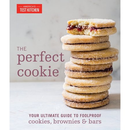 The Perfect Cookie: Your Ultimate Guide to Foolproof Cookies, Brownies &