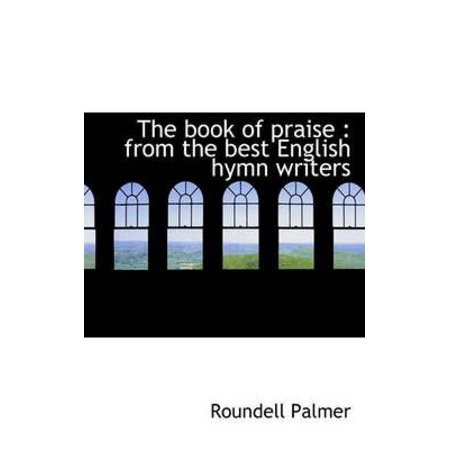 The Book of Praise: From the Best English Hymn Writers - image 1 of 1