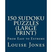 150 Sudoku Puzzles : From Easy to Extreme