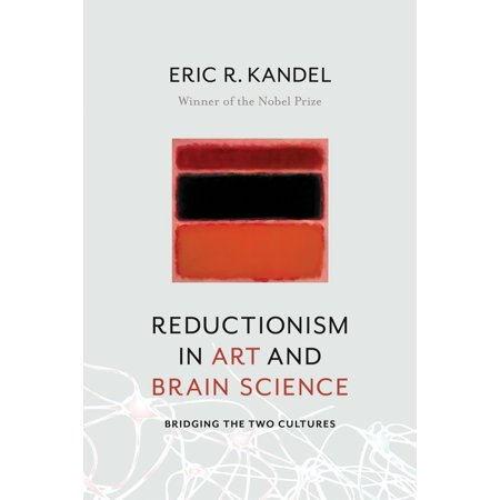 Reductionism in Art and Brain Science : Bridging the Two
