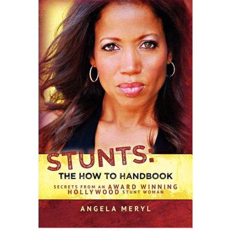 Award Winning Workshop (Stunts : The How to Handbook: Secrets from an Award Winning Hollywood Stunt)