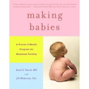 Making Babies : A Proven 3-Month Program for Maximum Fertility