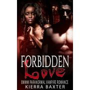 Forbidden Love - BWWM Paranormal Vampire Romance - eBook