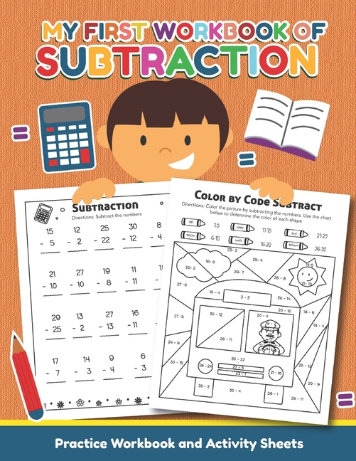My First Workbook Of Subtraction Practice Workbook And Activity Sheet: For  Preschool, Kinder And 1St Grade, Ages 4 And Up, Crossword, Coloring,  Missing Digits, And Many More! (Paperback) - Walmart.com - Walmart.com