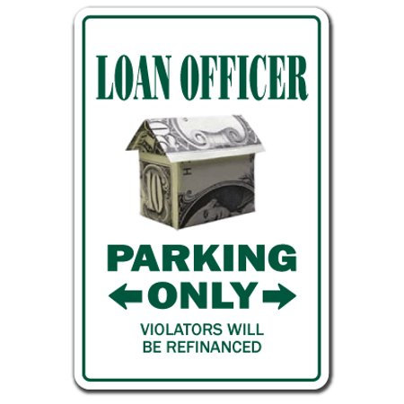 Loan Officer novelty sticker | Indoor/Outdoor | Funny Home Décor for Garages, Living Rooms, Bedroom, Offices | SignMission Parking Money Bank Funny Gift Branch Manager Banker Wall Plaque