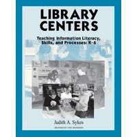 Library Centers : Teaching Information Literacy, Skills, and Processes