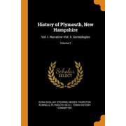 History of Plymouth, New Hampshire: Vol. I. Narrative--Vol. II. Genealogies; Volume 2 Paperback