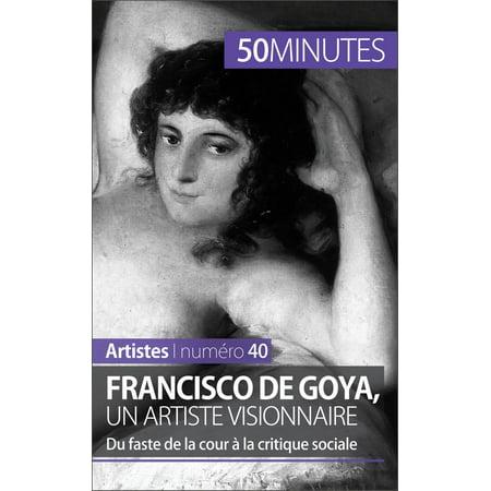 Francisco de Goya, un artiste visionnaire - eBook ()