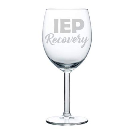 Wine Glass Goblet Special Education Teacher IEP Recovery (10 oz) (Special Wing)