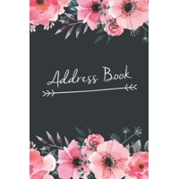 Address Book: Large Print Birthdays & Address Book for Contacts, Addresses, Phone Numbers, Email Floral Directory Notebook (Paperback)