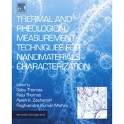 Thermal and Rheological Measurement Techniques for Nanomaterials Characterization - eBook