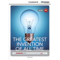 Cambridge Discovery Interactive Readers: The Greatest Invention of All Time Low Intermediate Book with Online Access (Other)