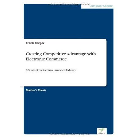 Creating Competitive Advantage With Electronic Commerce