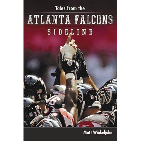 Tales From The Atlanta Falcons Sidelines