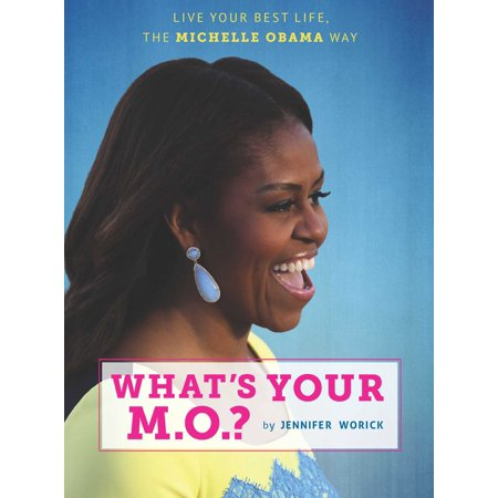 What's Your M.O.? : Live Your Best Life the Michelle Obama (What's The Best Way To Clean A Tv Screen)