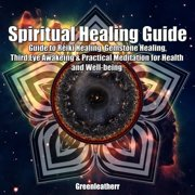 Spiritual Healing Guide - Audiobook