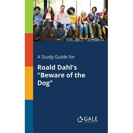 A Study Guide for Roald Dahl's Beware of the Dog (Beware Of The Dog Roald Dahl Theme)
