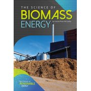 Science of Renewable Energy: The Science of Biomass Energy (Hardcover)
