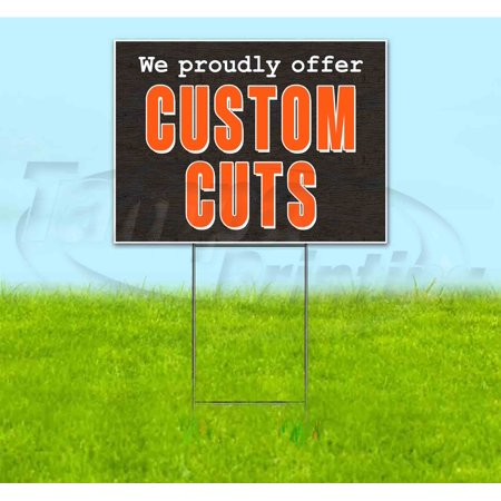 We Proudly Offer Custom Cuts (18