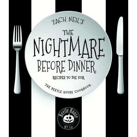 The Nightmare Before Dinner : Recipes to Die For: The Beetle House (Veg Recipes For Dinner By Sanjeev Kapoor)