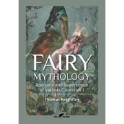 Fairy Mythology 1 : Romance and Superstition of Various Countries