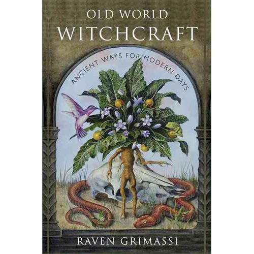 Old World Witchcraft: Ancient Ways for Modern Days