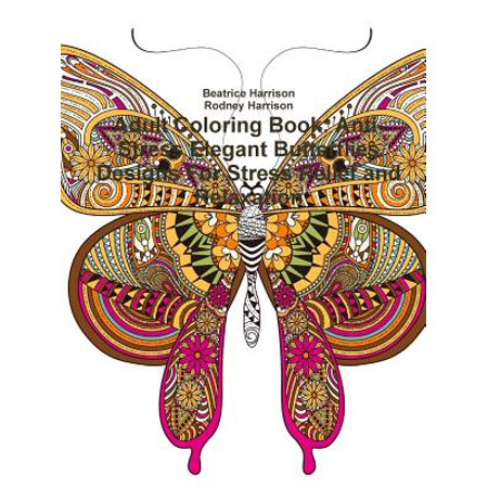 Elegant Design (Adult Coloring Book : Anti-Stress Elegant Butterflies Designs for Stress Relief and Relaxation )