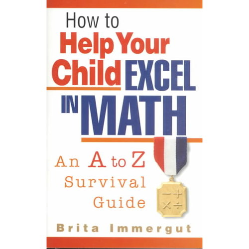 How to Help Your Child Excel in Math: An A to Z Survival Guide