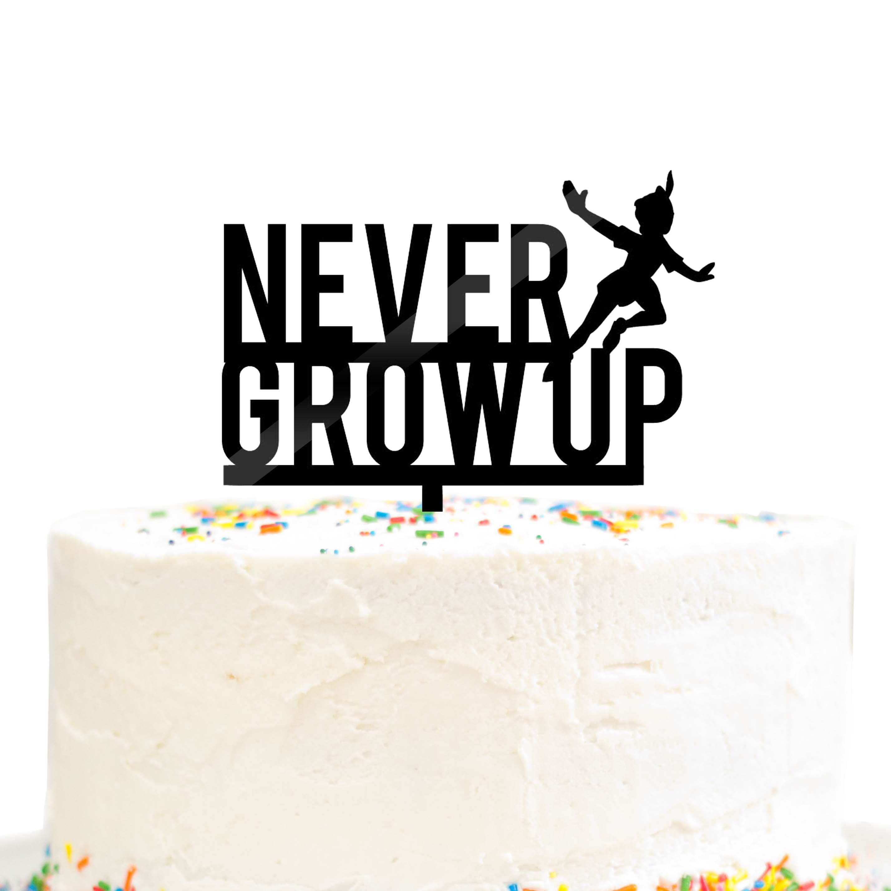 Marvelous Never Grow Up Birthday Cake Topper Black Acrylic Peter Pan Party Funny Birthday Cards Online Benoljebrpdamsfinfo
