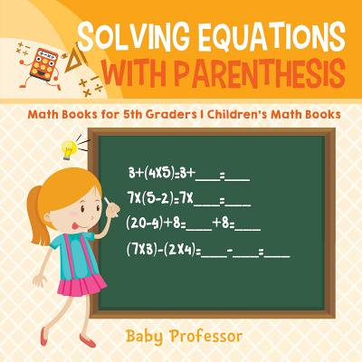 Solving Equations with Parenthesis - Math Books for 5th Graders Children's Math Books - Halloween Games For 5th Graders