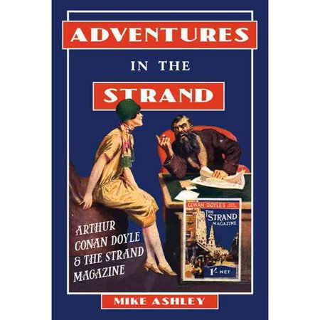 Adventures in the Strand: Arthur Conan Doyle and the Strand Magazine by