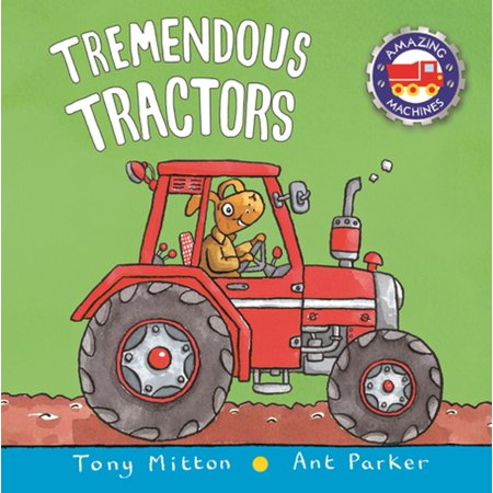 Amazing Machines: Tremendous Tractors - eBook