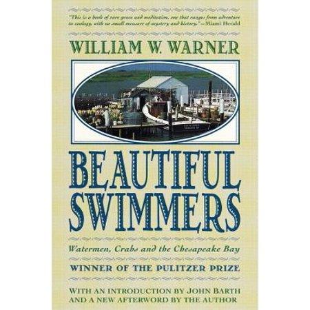 Beautiful Swimmers : Watermen, Crabs and the Chesapeake Bay ()
