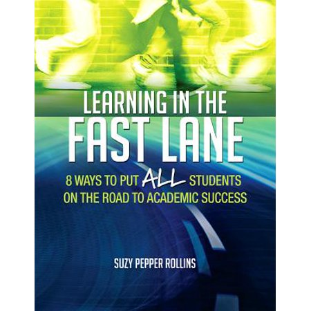 Learning in the Fast Lane: 8 Ways to Put All Students on the Road to Academic (Best Way To Put Drops In Your Eyes)