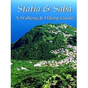 Statia & Saba: A Walking & Hiking Guide - eBook