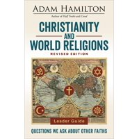 Christianity and World Religions Leader Guide Revised Edition: Questions We Ask about Other Faiths (Paperback)