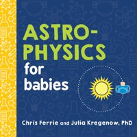 Astrophysics for Babies (Board Book)