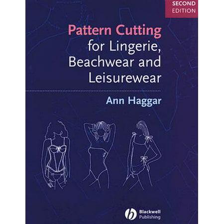 - Pattern Cutting for Lingerie, Beachwear and Leisurewear