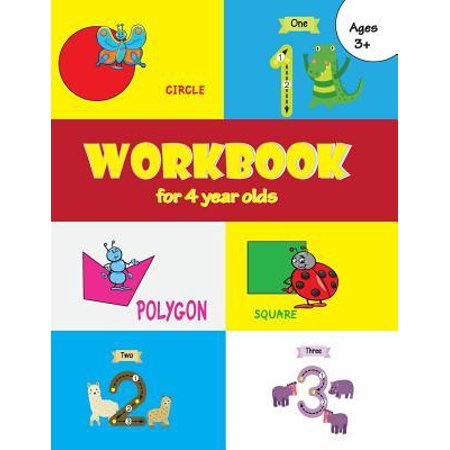 workbook for 4 year olds: Preschool Workbook for Ages 3 to 5, Colors, Shapes, Numbers 1-10, Alphabet, Pre-Reading, Counting Paperback (Crafts For Four Year Olds)