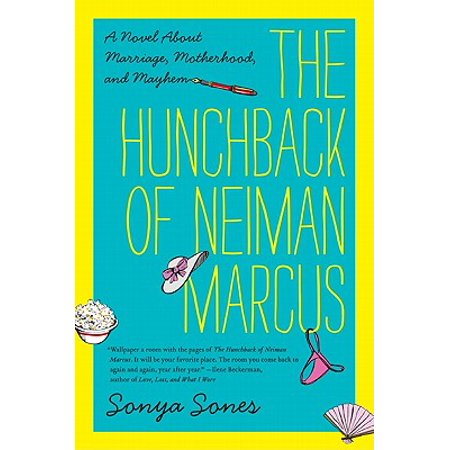 - The Hunchback of Neiman Marcus : A Novel about Marriage, Motherhood, and Mayhem