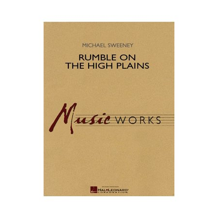 Hal Leonard Rumble On The High Plains Concert Band Level 4 5 Composed By Michael Sweeney