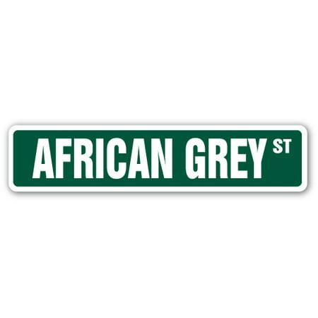 AFRICAN GREY Street Sign pet cage bird parrot rainforest | Indoor/Outdoor | 24