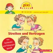 Pixi Wissen - Streiten und Vertragen - Audiobook