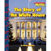 Scholastic News Nonfiction Readers: Let's Visit the White House (Paperback): The Story of the White House (Paperback)