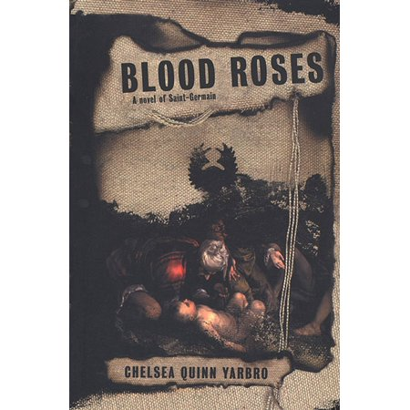 Blood Roses : A Novel of the Count Saint-Germain - Bloody Rose