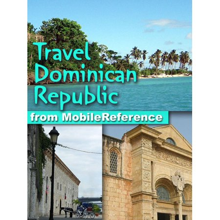 Travel Dominican Republic: Illustrated Guide, Phrasebook & Maps (Mobi Travel) -
